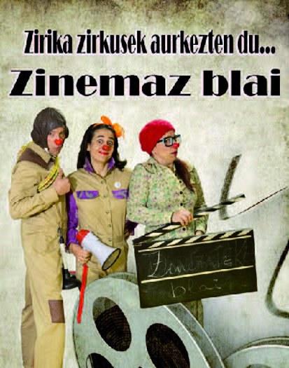 Zirika zirkus presenta... Zinemaz blai